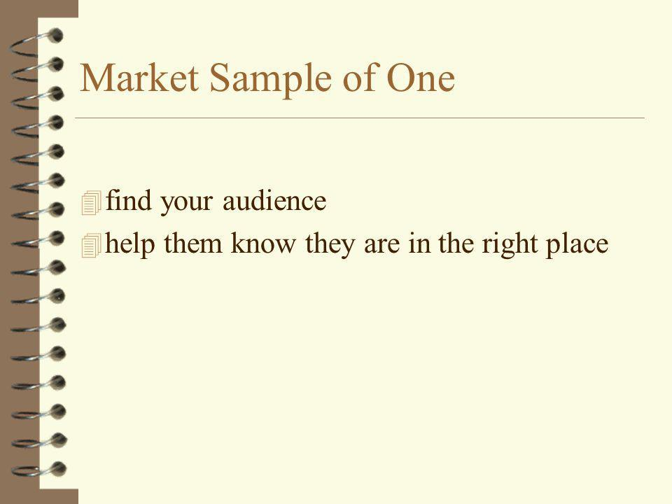 Market Sample of One 4 find your audience 4 help them know they are in the right place