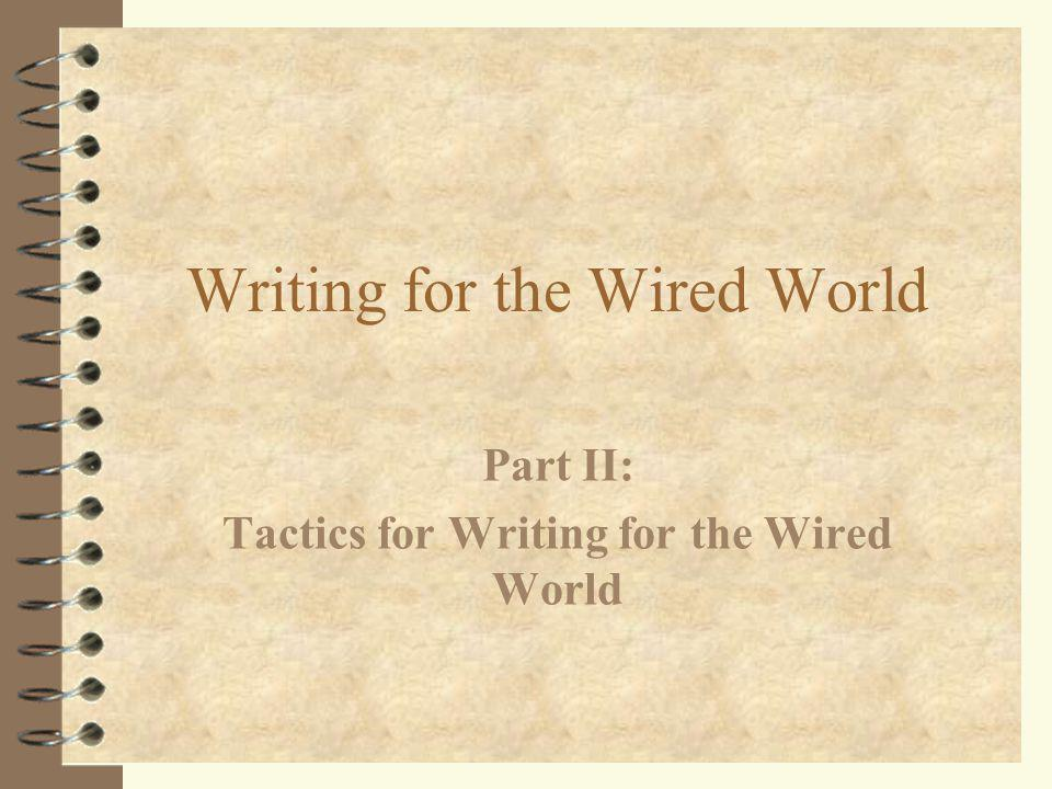 Writing for the Wired World Part II: Tactics for Writing for the Wired World