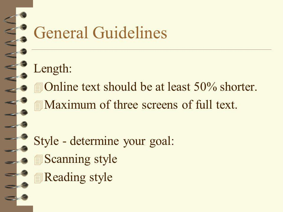 General Guidelines Length: 4 Online text should be at least 50% shorter.