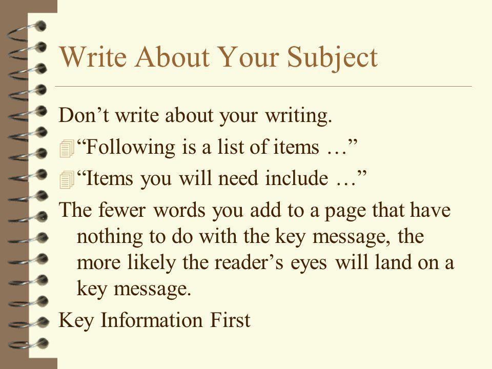 Write About Your Subject Don't write about your writing.