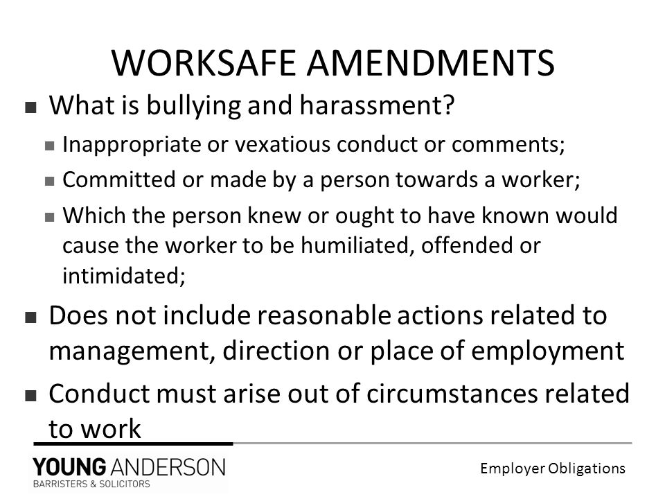 Employer Obligations What is bullying and harassment.