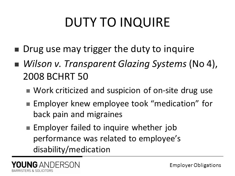 Employer Obligations Drug use may trigger the duty to inquire Wilson v.