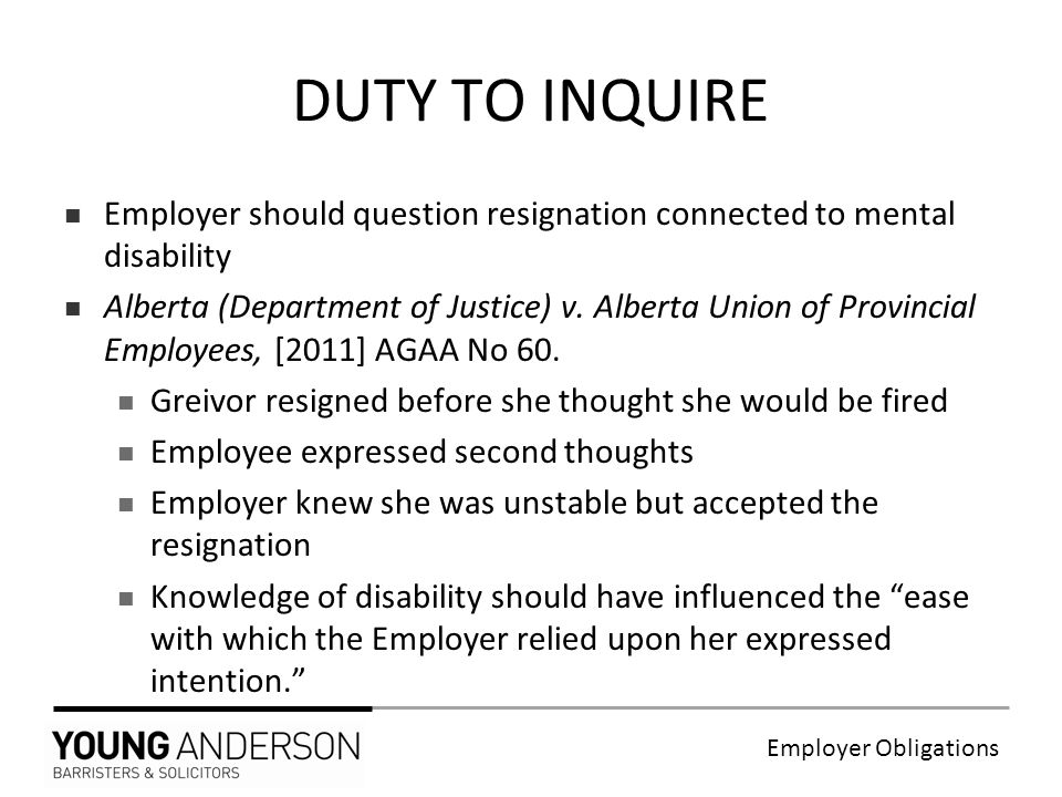 Employer Obligations Employer should question resignation connected to mental disability Alberta (Department of Justice) v.
