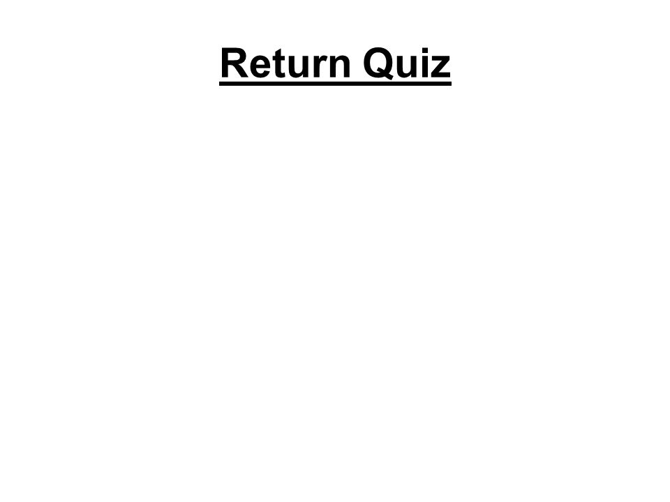 Return Quiz