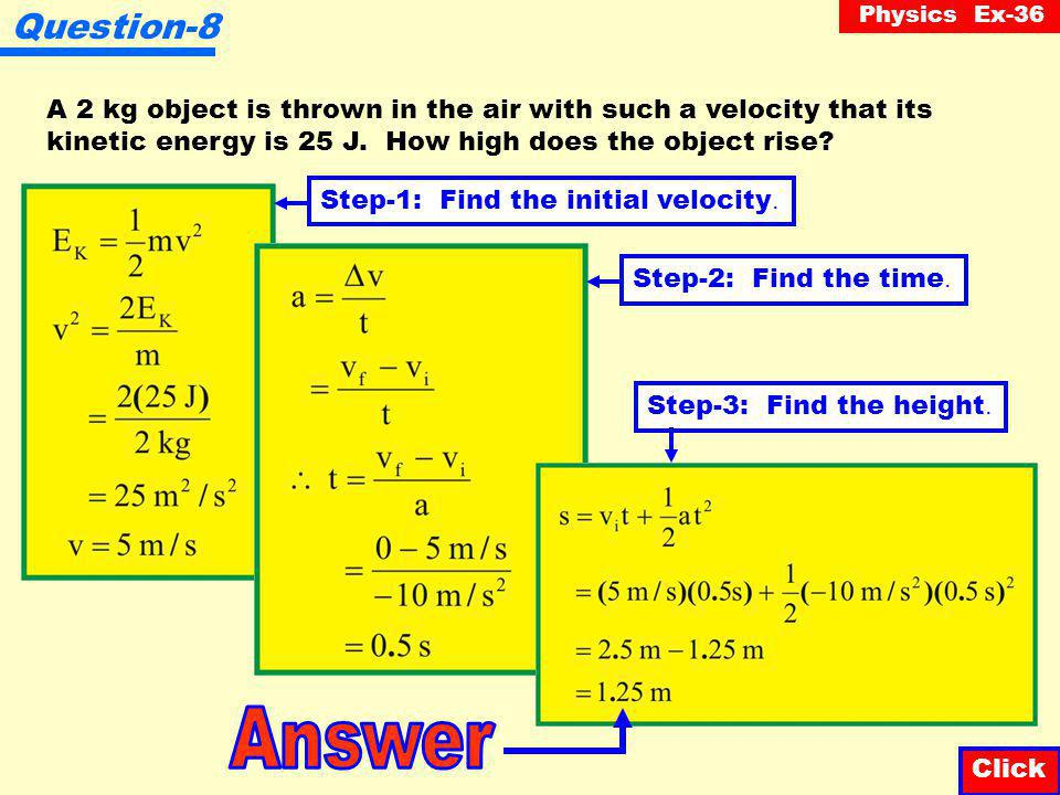 Physics Ex-36 Question-7 An object having a mass of 5 kg is dropped from a height of 20 m.