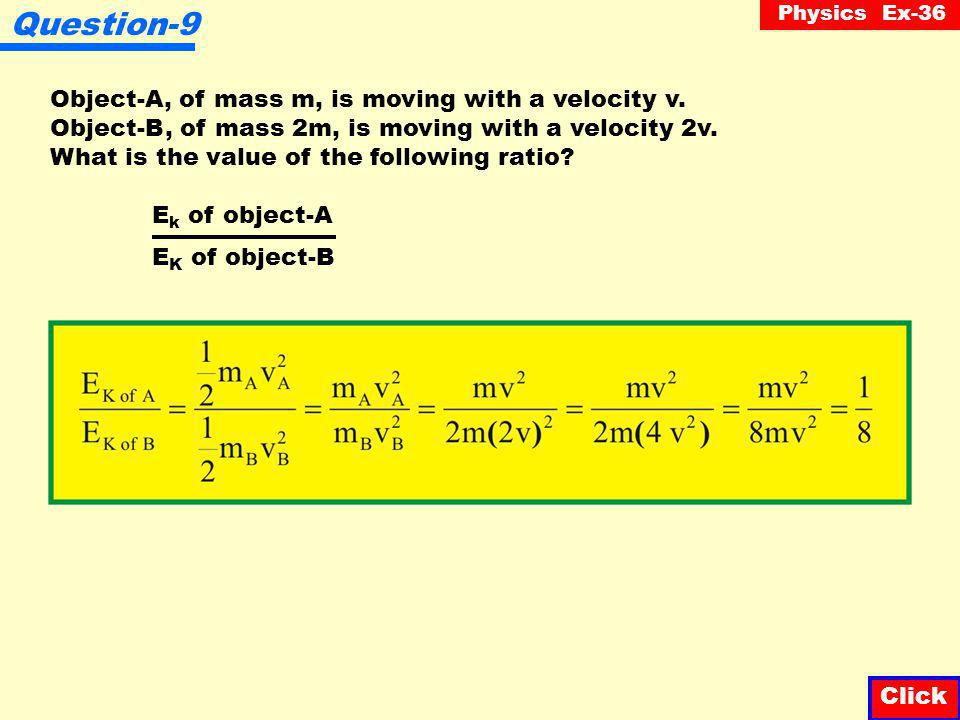 Physics Ex-36 Question-8 A 2 kg object is thrown in the air with such a velocity that its kinetic energy is 25 J.