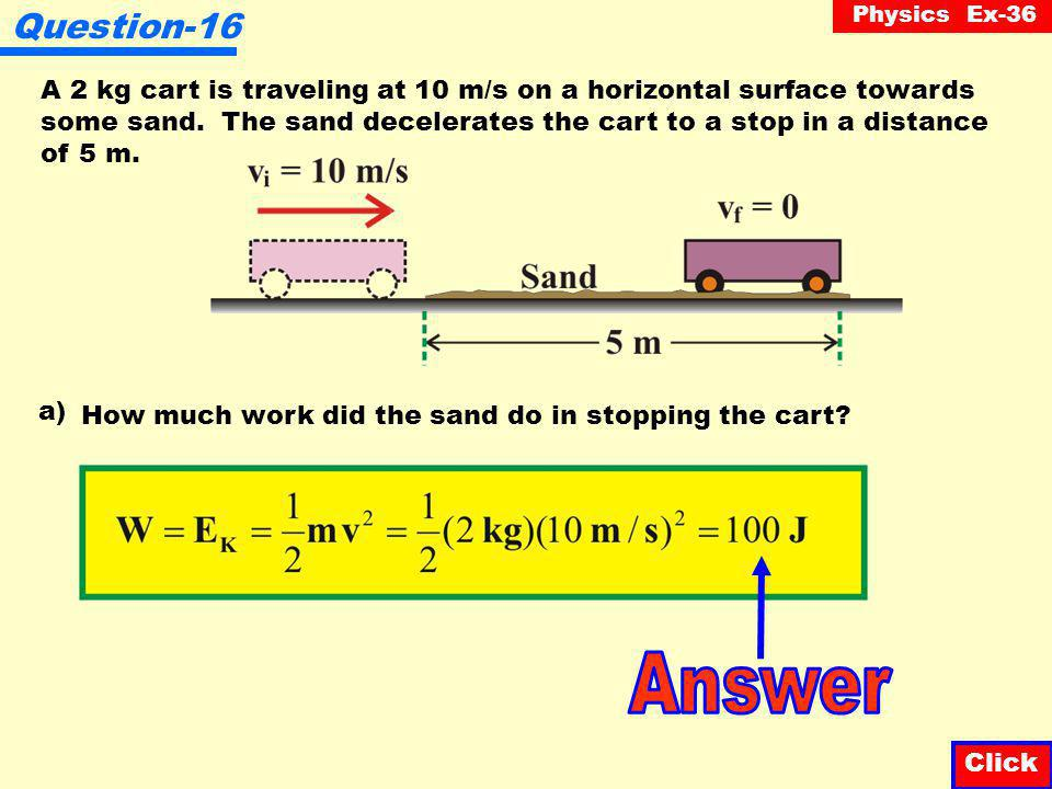 Physics Ex-36 Question-15 What distance does a 20 g bullet traveling at 150 m/s penetrate into a block of wood if the (average) force used to stop the bullet is 225 000 N.