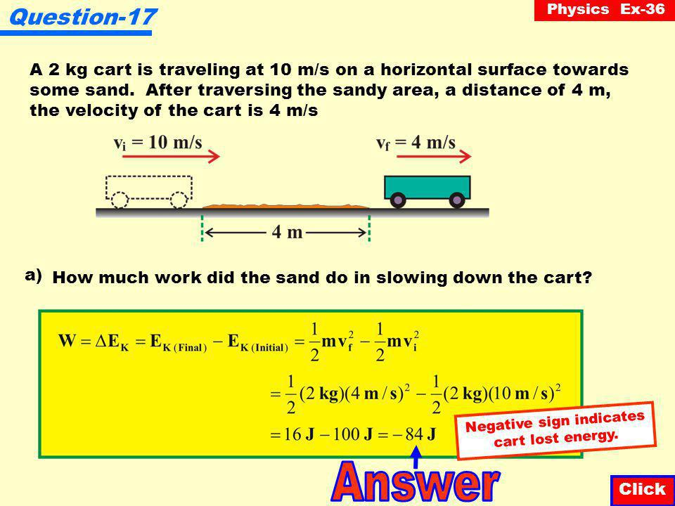 Physics Ex-36 Question-16 Click A 2 kg cart is traveling at 10 m/s on a horizontal surface towards some sand.