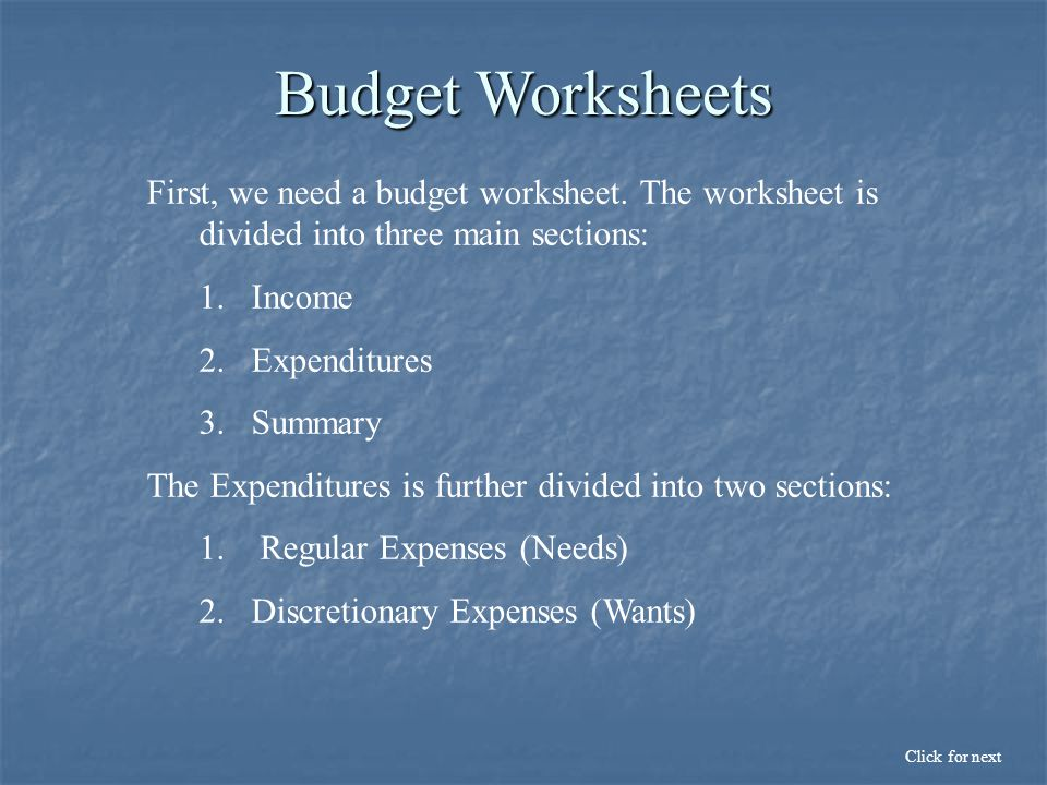First, we need a budget worksheet.