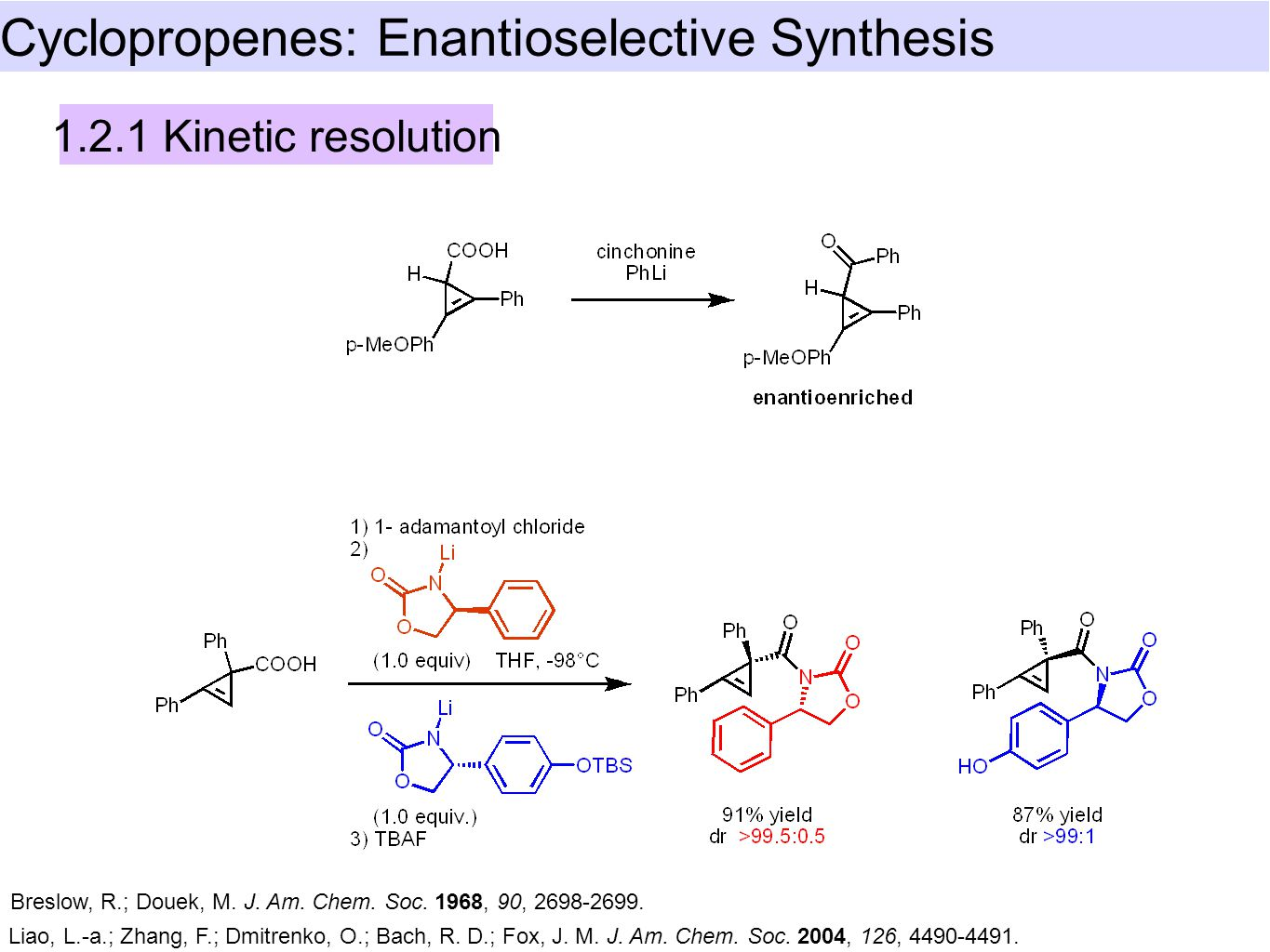 Cyclopropenes: Enantioselective Synthesis 1.2.1 Kinetic resolution Breslow, R.; Douek, M.