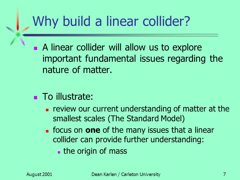 Outline What is a linear collider.  Why build a linear collider.