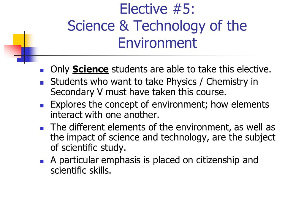 Elective #5: Science & Technology of the Environment Only Science students are able to take this elective.