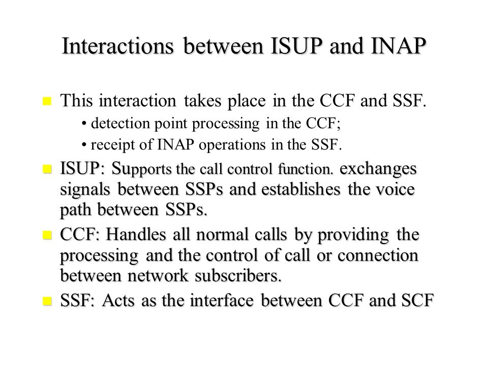 How INAP message transmit through SS7 INAP operation and its parameter should be put within one component INAP operation and its parameter should be put within one component INAP encapsulated as component by TACP and then transmitted by TCAP.