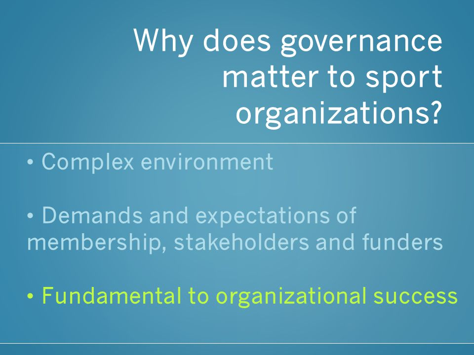 Why does governance matter to sport organizations.