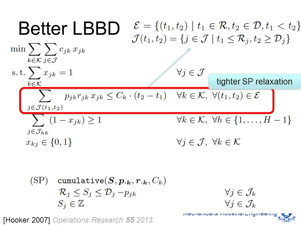 University of Toronto Mechanical & Industrial Engineering Better LBBD [Hooker 2007] Operations Research 55 2013.