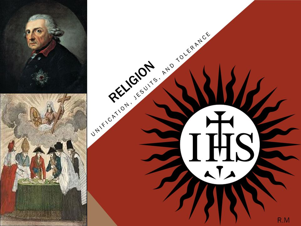 RELIGION UNIFICATION, JESUITS, AND TOLERANCE R.M