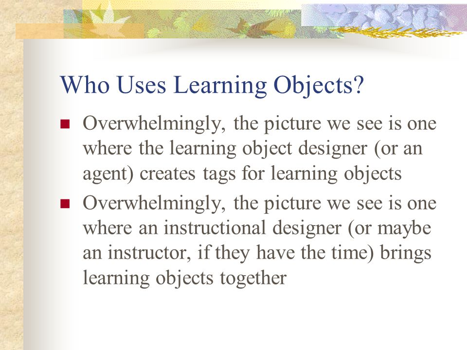 Who Uses Learning Objects.
