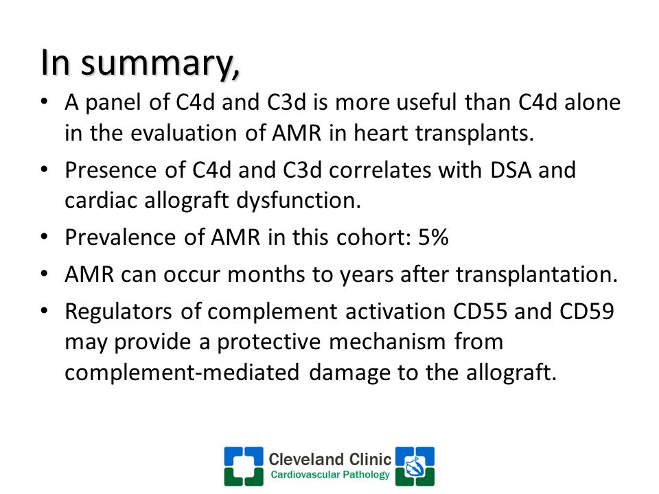 In summary, A panel of C4d and C3d is more useful than C4d alone in the evaluation of AMR in heart transplants.