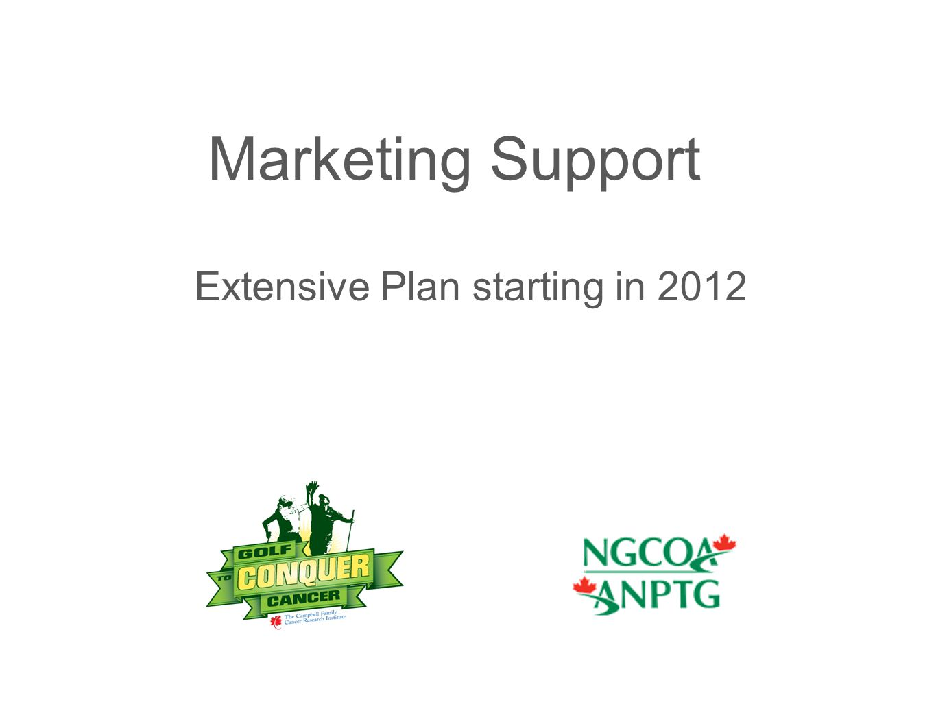 Marketing Support Extensive Plan starting in 2012