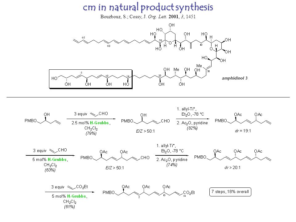 cm in natural product synthesis Bouzbouz, S.; Cossy, J. Org. Lett. 2001, 3, 1451