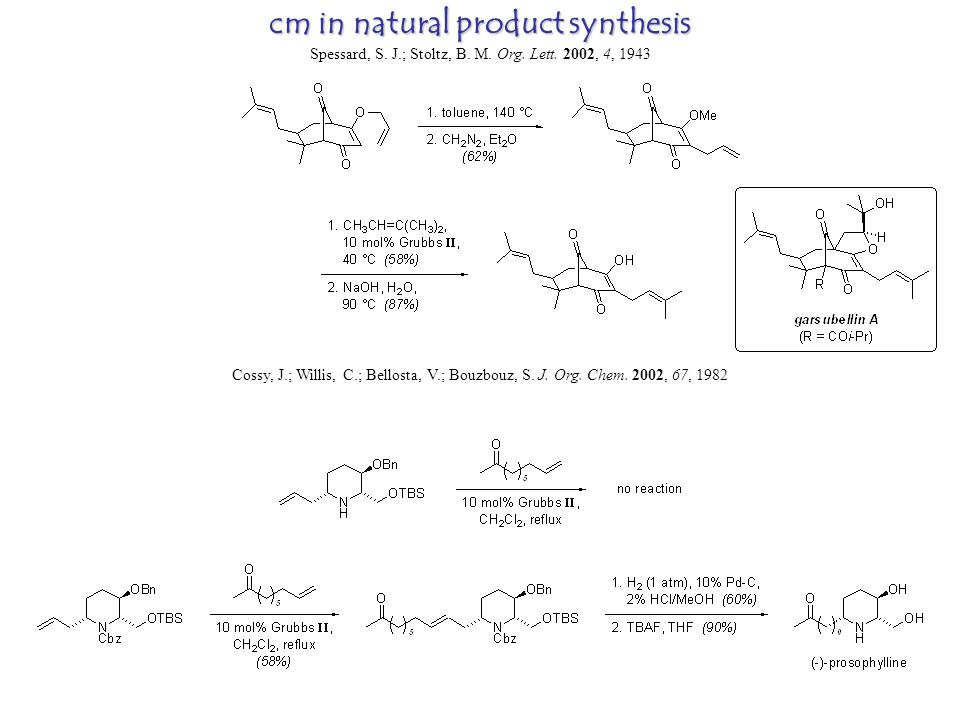 cm in natural product synthesis Spessard, S. J.; Stoltz, B.