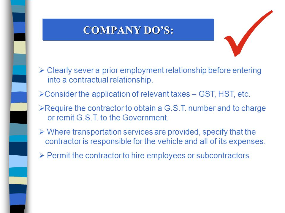 COMPANY DO'S:  Clearly sever a prior employment relationship before entering into a contractual relationship.