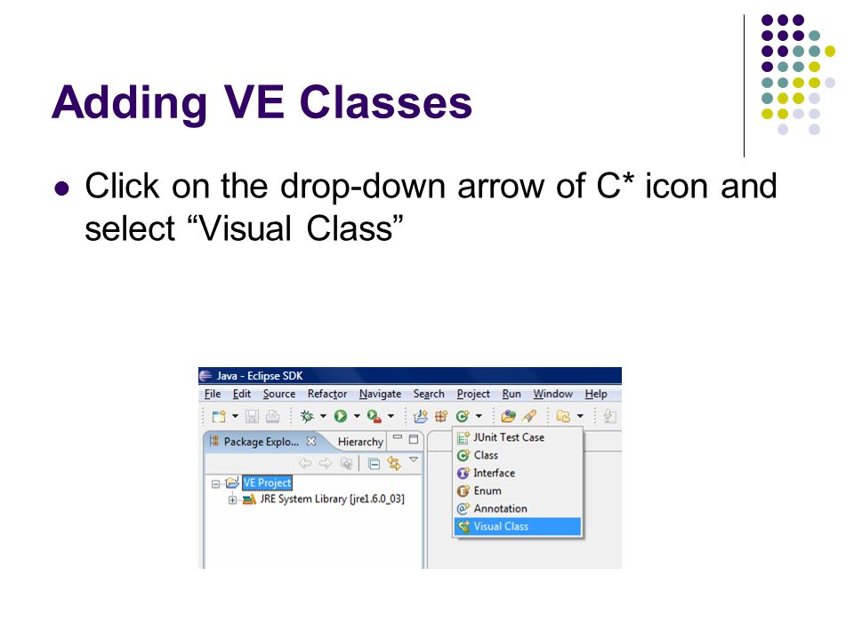 Adding VE Classes Click on the drop-down arrow of C* icon and select Visual Class