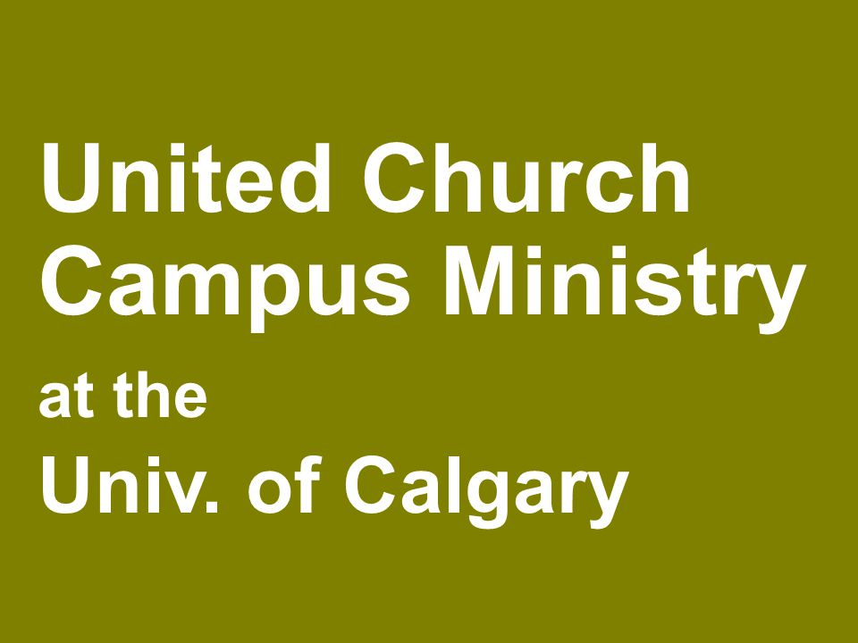 United Church Campus Ministry at the Univ. of Calgary
