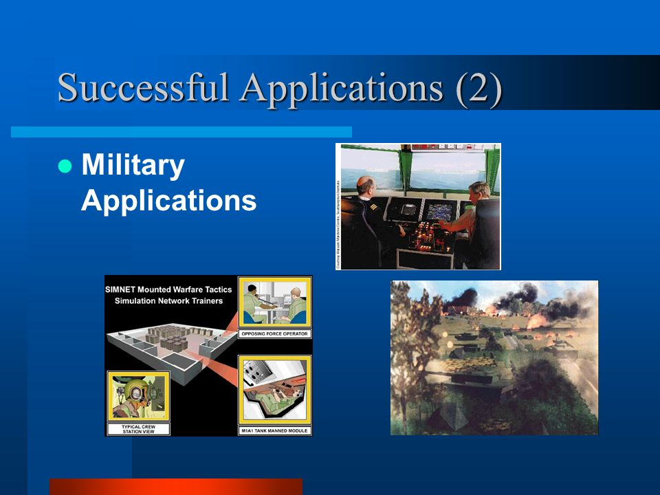 Successful Applications (2) Military Applications