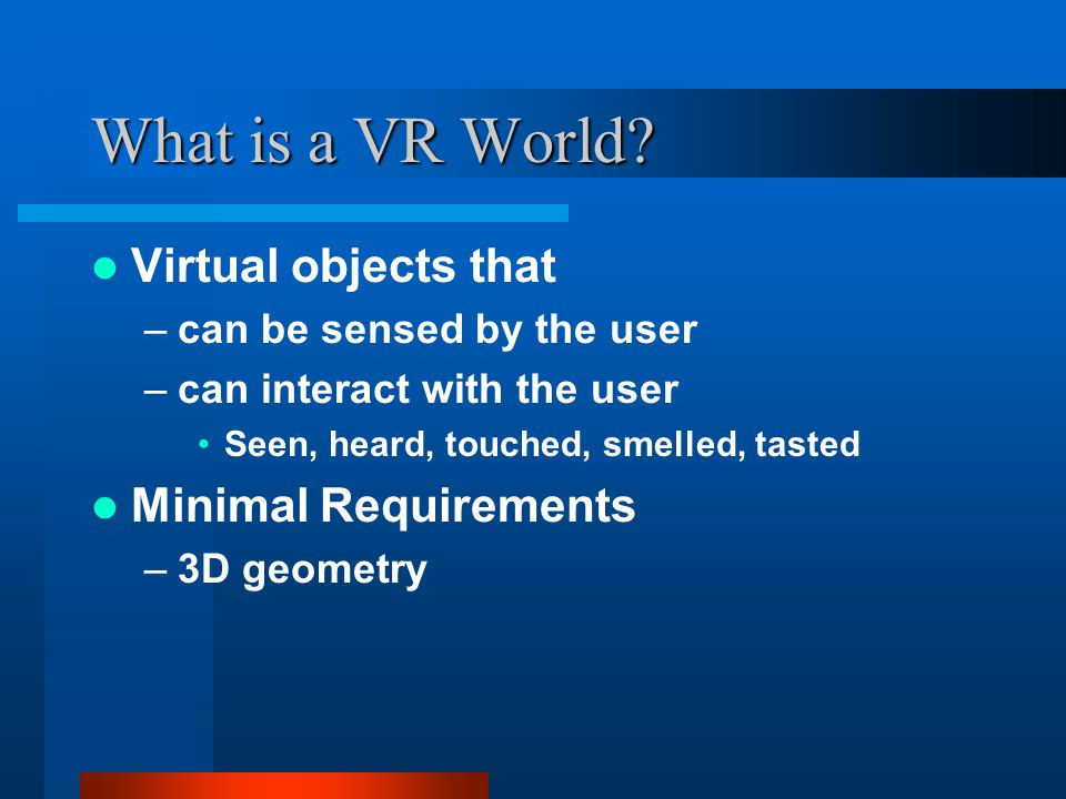 What is a VR World.