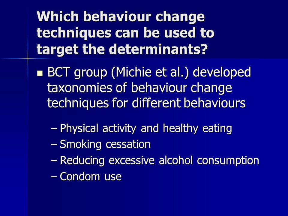 Which behaviour change techniques can be used to target the determinants.