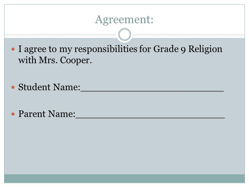 Agreement: I agree to my responsibilities for Grade 9 Religion with Mrs.