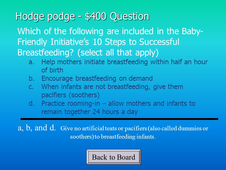 Which of the following are included in the Baby- Friendly Initiative's 10 Steps to Successful Breastfeeding.