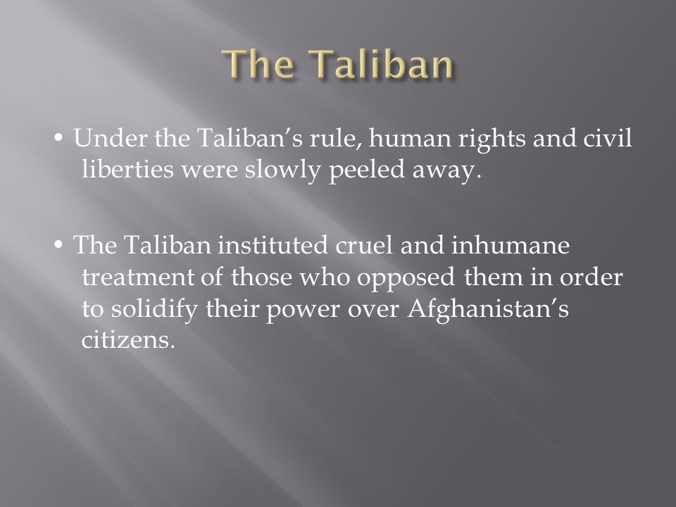 Under the Taliban's rule, human rights and civil liberties were slowly peeled away.