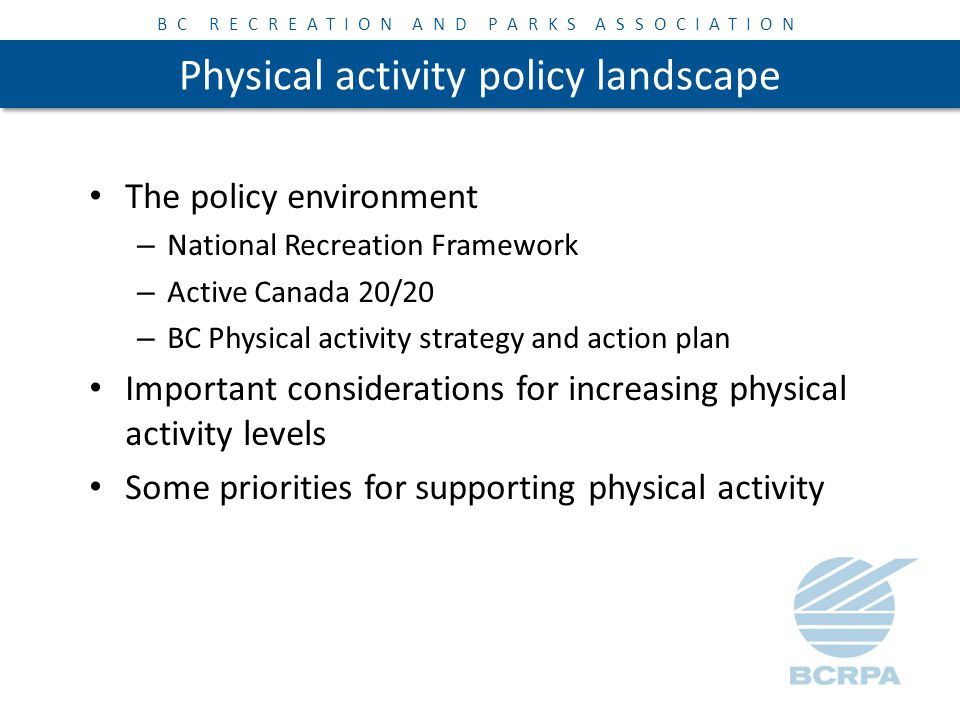 BC RECREATION AND PARKS ASSOCIATION Let's get physical.