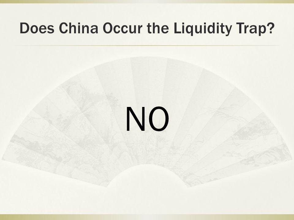 Does China Occur the Liquidity Trap NO
