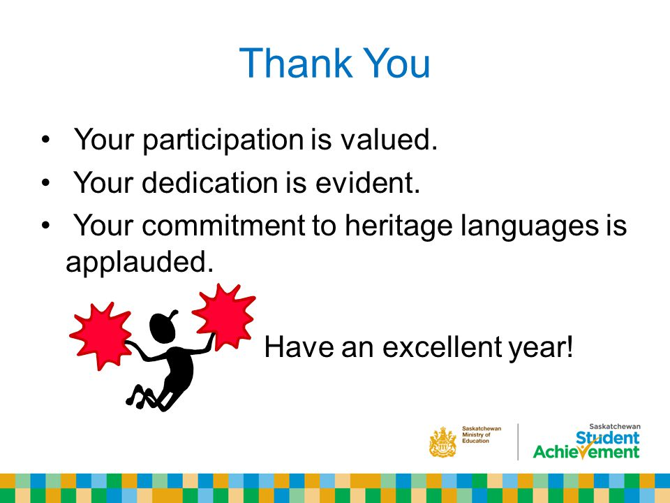 Thank You Your participation is valued. Your dedication is evident.