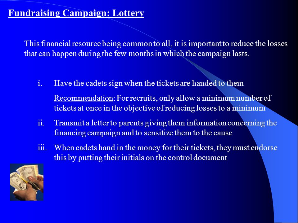 Fundraising Campaign: Lottery This financial resource being common to all, it is important to reduce the losses that can happen during the few months in which the campaign lasts.