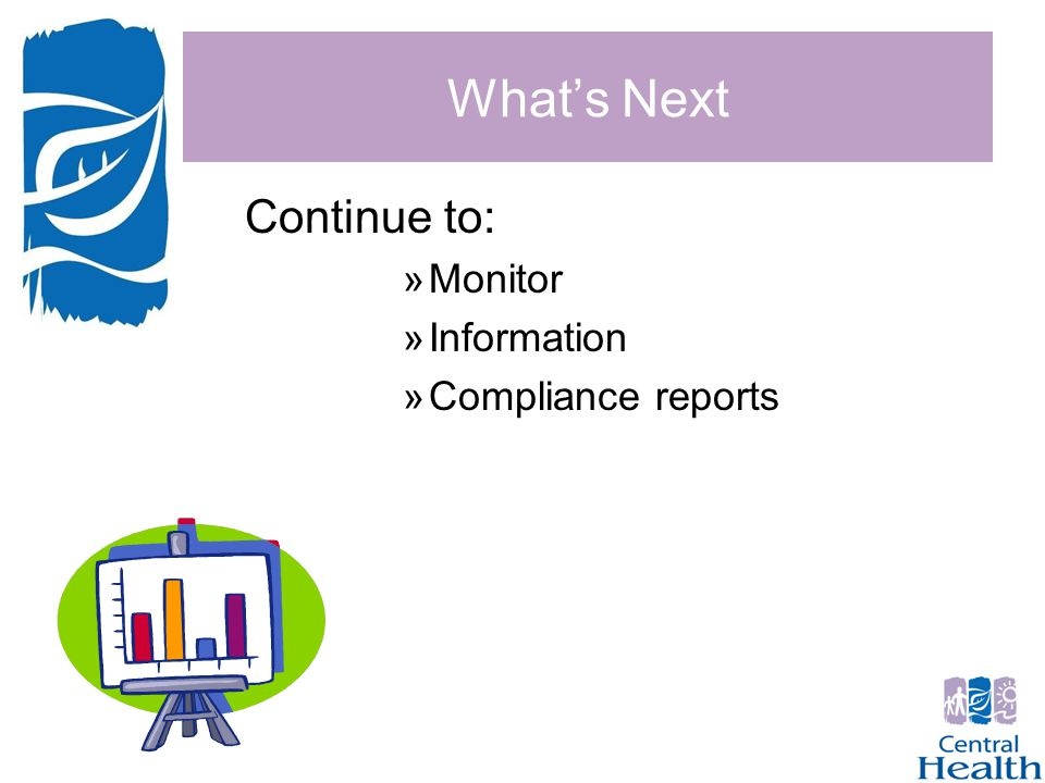What's Next Continue to: »Monitor »Information »Compliance reports