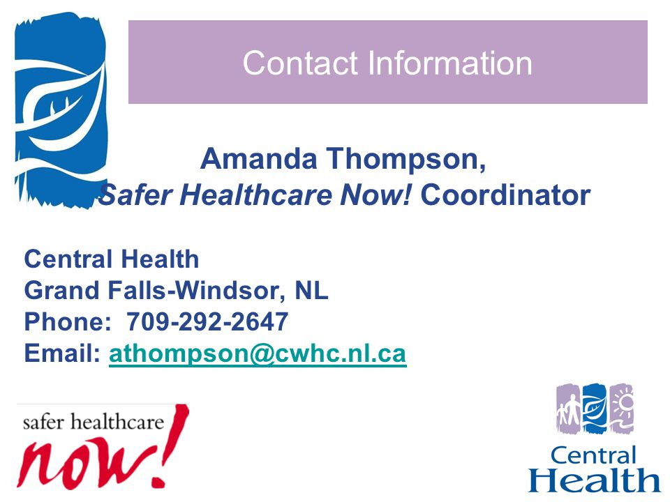 Contact Information Amanda Thompson, Safer Healthcare Now.