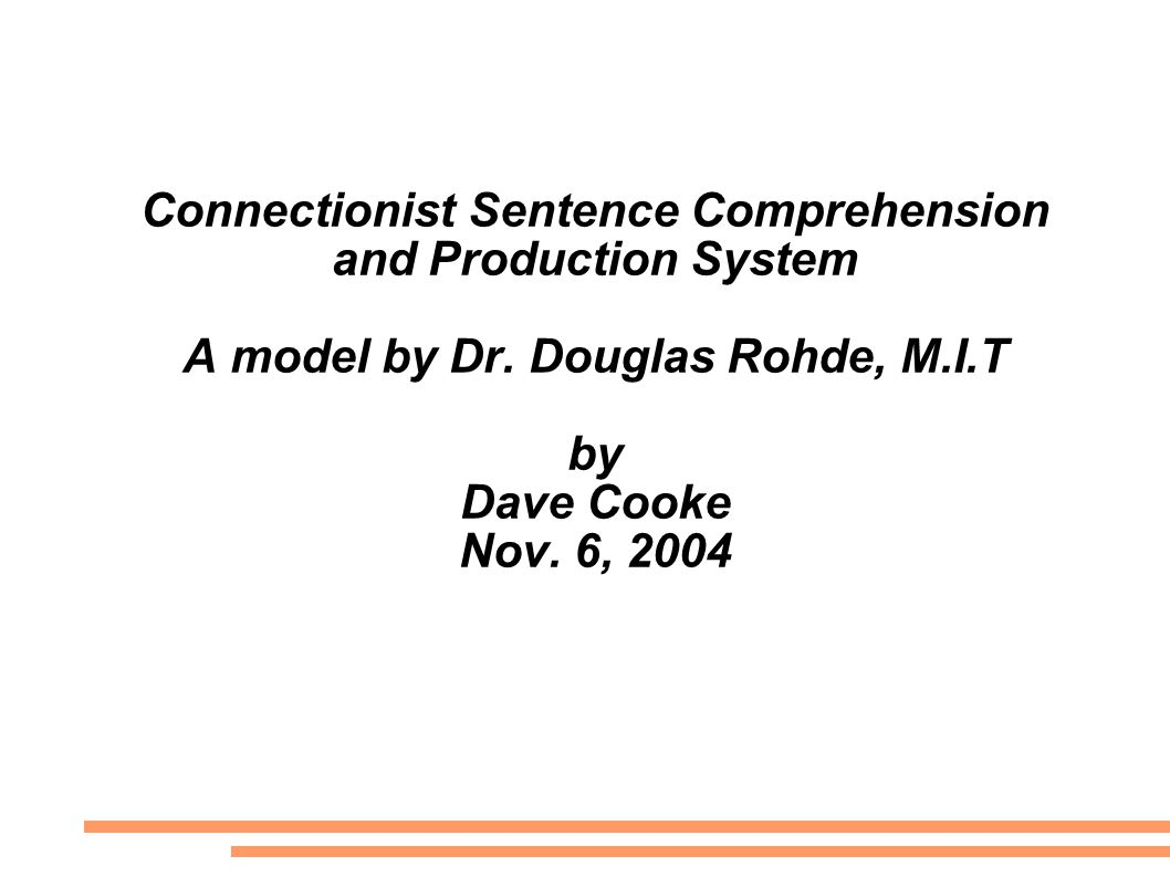 Connectionist Sentence Comprehension and Production System A model by Dr.