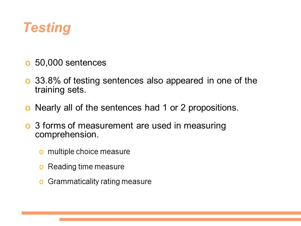 Testing o50,000 sentences o33.8% of testing sentences also appeared in one of the training sets.