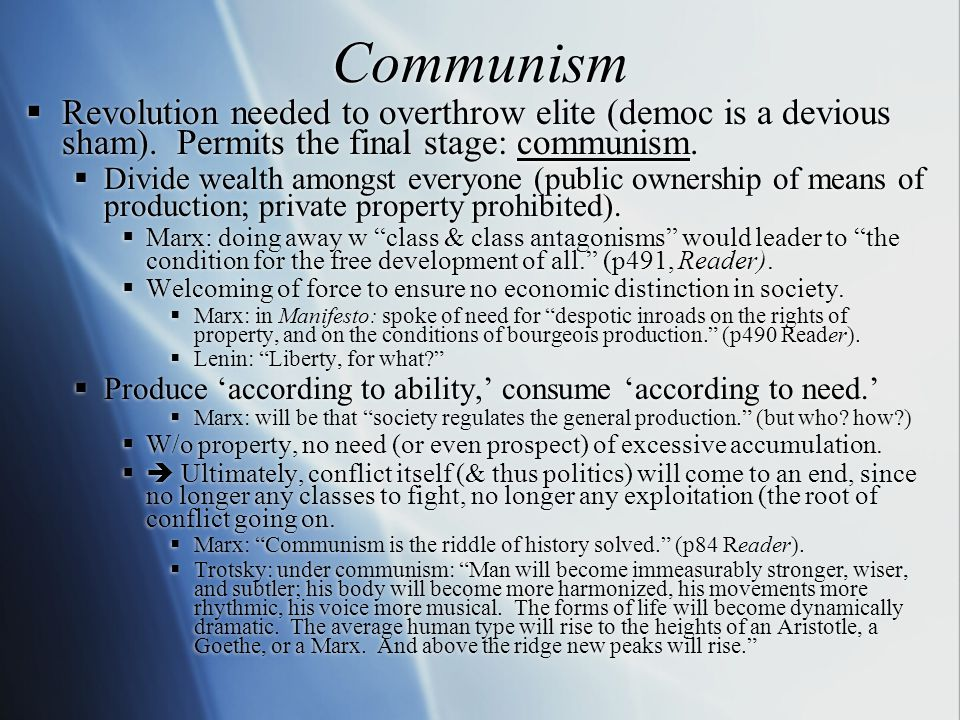 Communism  Revolution needed to overthrow elite (democ is a devious sham).