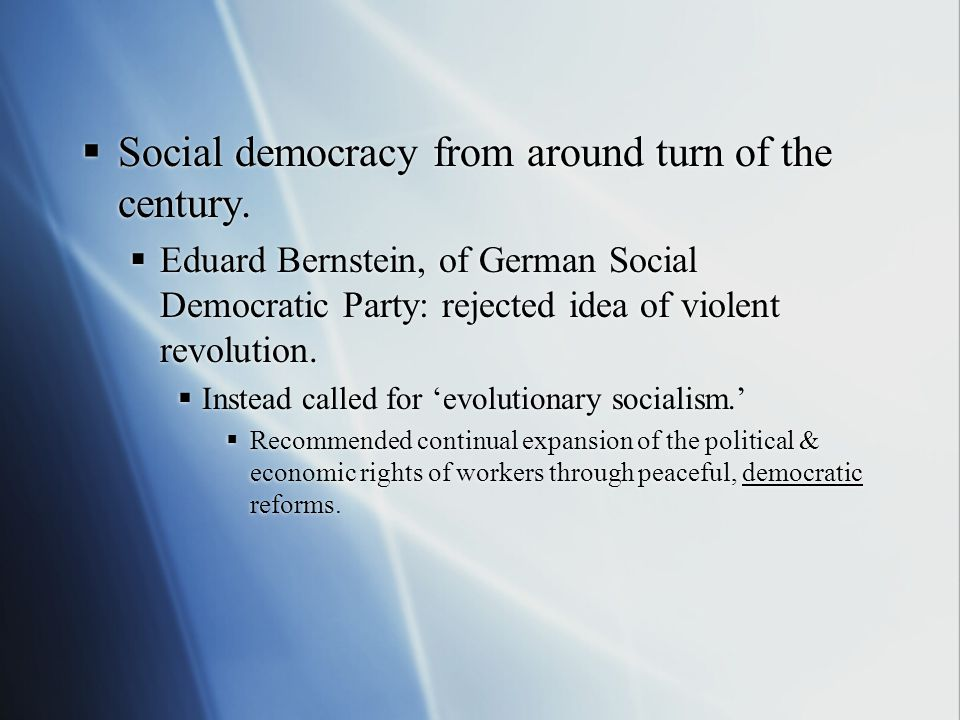  Social democracy from around turn of the century.