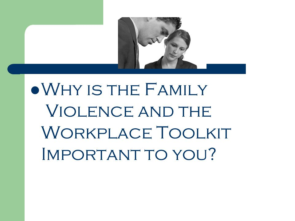 Why is the Family Violence and the Workplace Toolkit Important to you