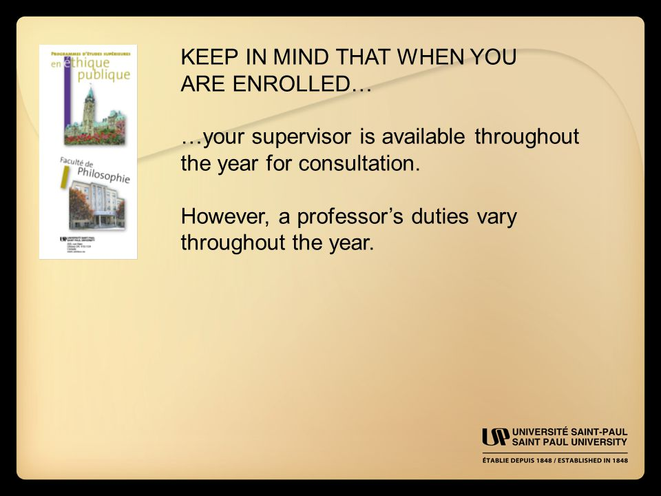 KEEP IN MIND THAT WHEN YOU ARE ENROLLED… …your supervisor is available throughout the year for consultation.