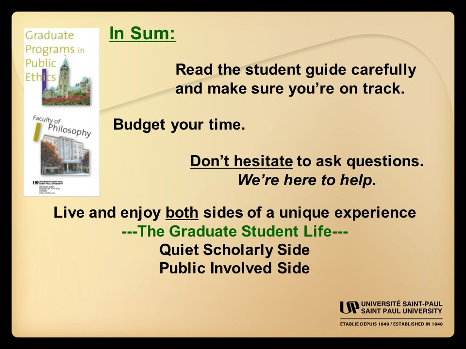 In Sum: Read the student guide carefully and make sure you're on track.