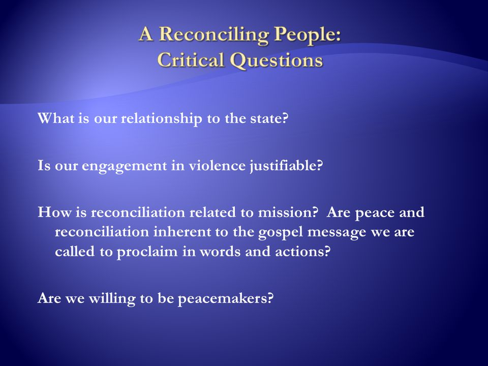What is our relationship to the state. Is our engagement in violence justifiable.