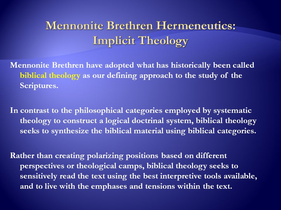 Mennonite Brethren have adopted what has historically been called biblical theology as our defining approach to the study of the Scriptures.