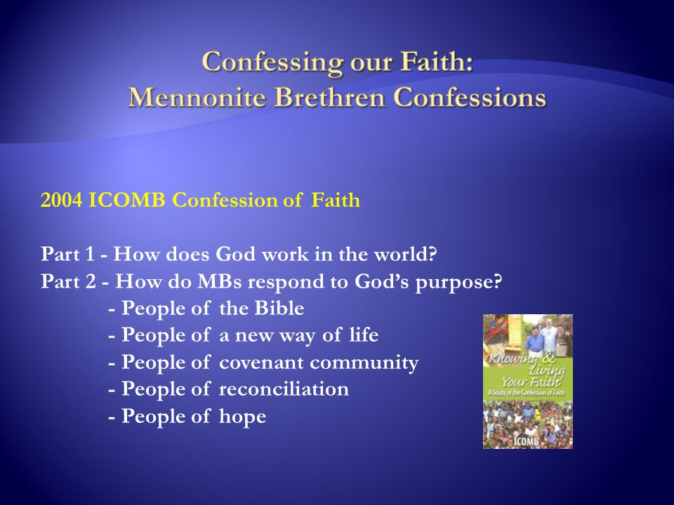 2004 ICOMB Confession of Faith Part 1 - How does God work in the world.